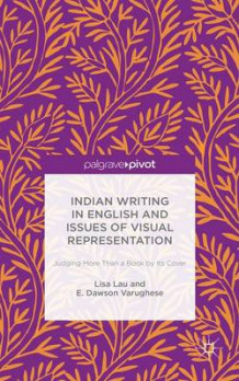 Indian Writing in English and Issues of Visual Representation av Lisa Lau og Emma Dawson Varughese (Innbundet)