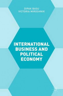 International Business and Political Economy av Victoria Miroshnik og Dipak Basu (Innbundet)