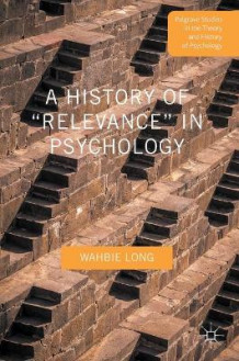 A History of 'Relevance' in Psychology av Wahbie Long (Innbundet)