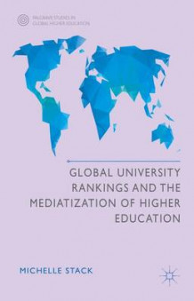 Global University Rankings and the Mediatization of Higher Education av Michelle Stack (Innbundet)