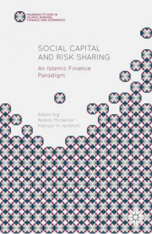 Social Capital and Risk Sharing 2015 av Adam Ng, Abbas Mirakhor og Mansor H. Ibrahim (Innbundet)