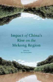 Impact of China's Rise on the Mekong Region av Yos Santasombat (Innbundet)