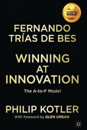 Winning At Innovation av Philip Kotler og Fernando Trias de Bes (Heftet)