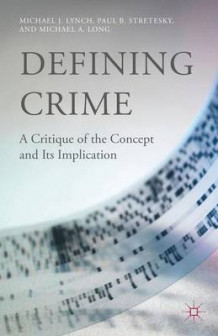 Defining Crime av Dr. Michael J. Lynch, Prof. Paul B. Stretesky og Michael A. Long (Innbundet)