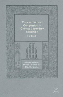 Competition and Compassion in Chinese Secondary Education 2015 av Xu Zhao (Innbundet)