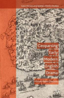 Geoparsing Early Modern English Drama av Monica Matei-Chesnoiu (Innbundet)