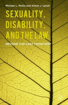 Sexuality, Disability, and the Law av Michael L. Perlin og A. Lynch (Innbundet)