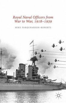 Royal Naval Officers from War to War, 1918-1939 2015 av Mike Farquharson-Roberts og John A. G. Roberts (Innbundet)