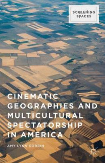Cinematic Geographies and Multicultural Spectatorship in America 2015 av Amy Lynn Corbin (Innbundet)