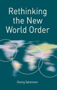 Rethinking the New World Order av Georg Sorensen (Innbundet)