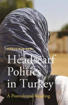 Headscarf Politics in Turkey av Merve Kavakci (Heftet)