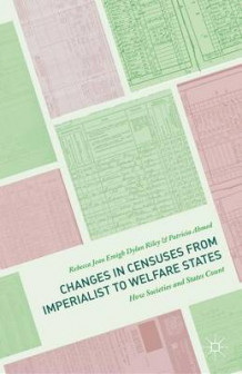 Changes in Censuses from Imperialist to Welfare States 2016 av Rebecca Jean Emigh, Dylan Riley og Patricia Ahmed (Innbundet)