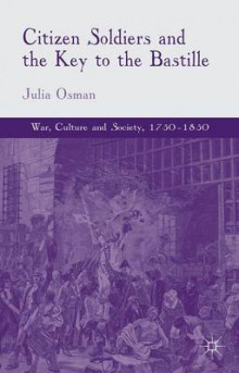 Citizen Soldiers and the Key to the Bastille av Julia Osman og James Tuck-Hong Tang (Innbundet)