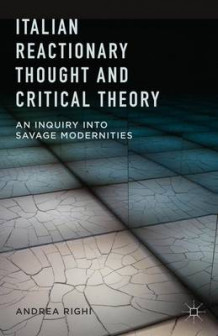 Italian Reactionary Thought and Critical Theory av Andrea Righi (Innbundet)