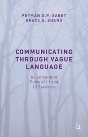 Communicating through Vague Language av Yutaka Kosai, Peyman G. P. Sabet og Grace Qiao Zhang (Innbundet)