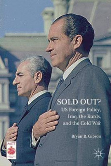 Sold Out? US Foreign Policy, Iraq, the Kurds, and the Cold War av Bryan R. Gibson og Ben Fowkes (Innbundet)