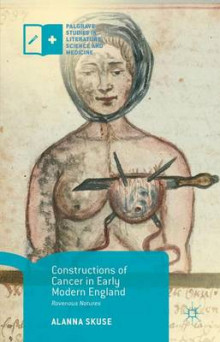 Constructions of Cancer in Early Modern England av Alanna Skuse (Innbundet)