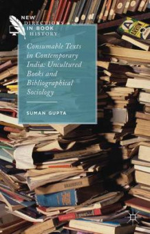 Consumable Texts in Contemporary India av Suman Gupta (Innbundet)