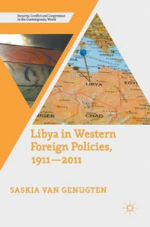 International Relations with Libya, 1911-2011 2016 av Saskia Van Genugten (Innbundet)