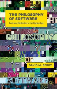 The Philosophy of Software av David M. Berry (Heftet)