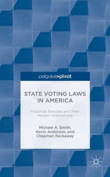State Voting Laws in America: Historical Statutes and Their Modern Implications av Michael A. Smith, Kevin Anderson, Chapman Rackaway og Alexis Gatson (Innbundet)
