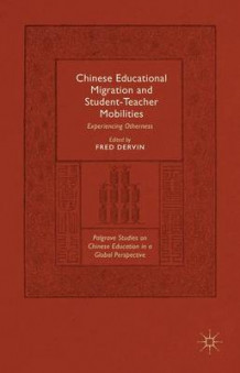Chinese Educational Migration and Student-Teacher Mobilities (Innbundet)