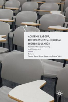 Academic Labour, Unemployment and Global Higher Education 2016 (Innbundet)