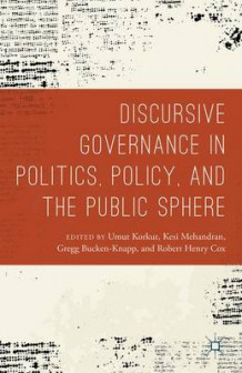 Discursive Governance in Politics, Policy, and the Public Sphere 2015 (Innbundet)