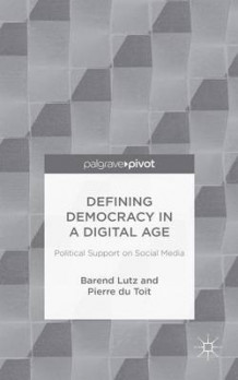 Defining Democracy in a Digital Age av Barend Lutz og Pierre Du Toit (Innbundet)