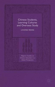 Chinese Students, Learning Cultures and Overseas Study 2015 av Lihong Wang (Innbundet)