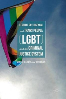 Lesbian, Gay, Bisexual and Trans People (LGBT) and the Criminal Justice System 2016 av Charlotte Knight (Innbundet)