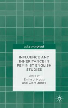 Influence and Inheritance in Feminist English Studies (Innbundet)