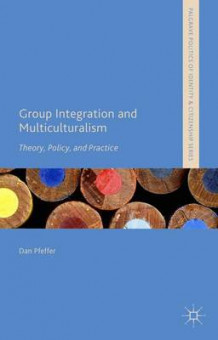 Group Integration and Multiculturalism 2015 av Dan Pfeffer (Innbundet)