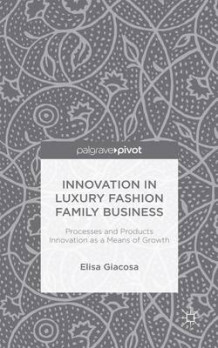 Innovation in Luxury Fashion Family Business av Elisa Giacosa (Innbundet)