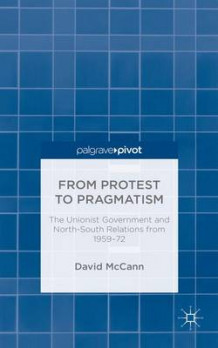From Protest to Pragmatism 2015 av David McCann (Innbundet)