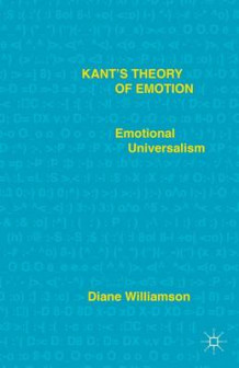 Kant's Theory of Emotion av Diane M. Williamson (Innbundet)