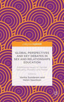 Global Perspectives and Key Debates in Sex and Relationships Education 2016 (Innbundet)