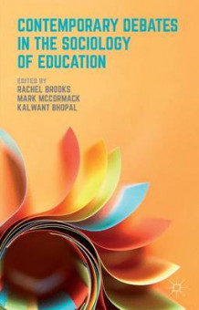 Contemporary Debates in the Sociology of Education (Heftet)