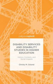 Disability Services and Disability Studies in Higher Education av Christy M. Oslund (Innbundet)