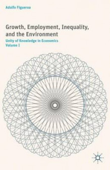Growth, Employment, Inequality, and the Environment: Volume I av Adolfo Figueroa (Innbundet)