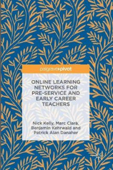 Online Learning Networks for Pre-Service and Early Career Teachers av Nick Kelly, Marc Clara, Benjamin Kehrwald og Patrick Alan Danaher (Innbundet)