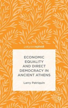 Economic Equality and Direct Democracy in Ancient Athens av Larry Patriquin (Innbundet)