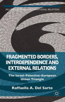 Fragmented Borders, Interdependence and External Relations (Innbundet)