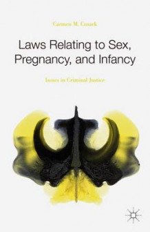 Laws Relating to Sex, Pregnancy, and Infancy av Carmen M. Cusack (Innbundet)