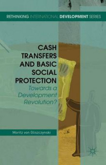 Cash Transfers and Basic Social Protection av Moritz Von Gliszczynski (Innbundet)