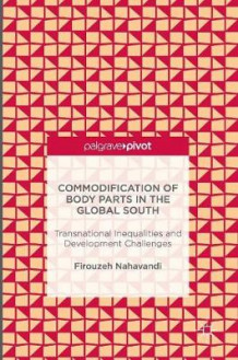 Commodification of Body Parts in the Global South 2016 av Firouzeh Nahavandy (Innbundet)