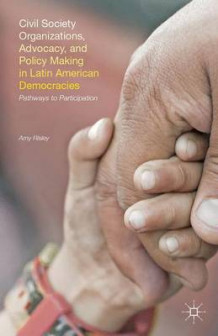 Civil Society Organizations, Advocacy, and Policy Making in Latin American Democracies av Amy Risley (Innbundet)
