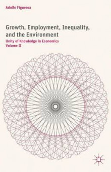 Growth, Employment, Inequality, and the Environment: Unity of Knowledge in Economics Volume II av Adolfo Figueroa (Innbundet)