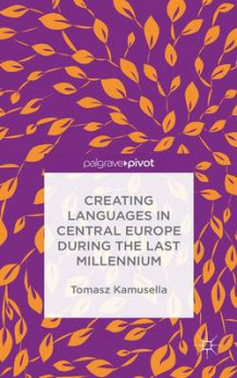 Creating Languages in Central Europe During the Last Millennium av Tomasz Kamusella (Innbundet)