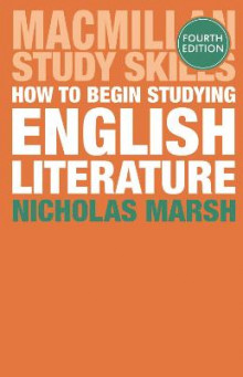 How to Begin Studying English Literature av Nicholas Marsh (Heftet)